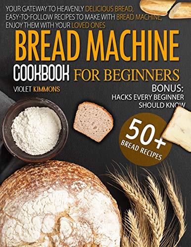 Bread Machine Cookbook For Beginners: