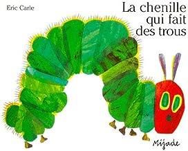 La Chenille Qui Fait Des Trous (PETITS MIJADE) (French Edition)