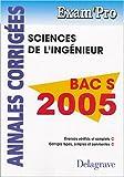 Sciences de l'ingénieur Bac S: Annales corrigés