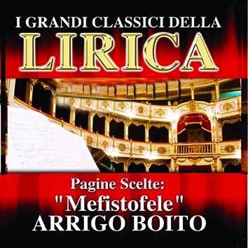 Arrigo Boito : Mefistofele, Pagine scelte (I grandi classici della Lirica)