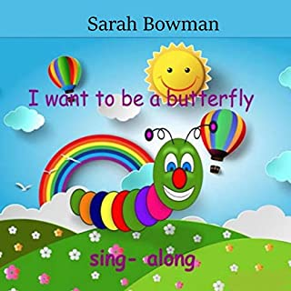 I Want to Be a Butterfly                   By:                                                                                                                                 Sarah Bowman                               Narrated by:                                                                                                                                 Adriana Paula                      Length: 3 mins     Not rated yet     Overall 0.0