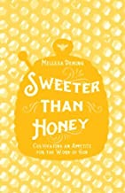 Sweeter Than Honey: Cultivating an Appetite for the Word of God