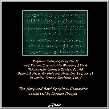 Paganini: Moto perpetuo, OP. 11 - Wolf Ferrari: I gioielli della Madonna, Iew 4 - Tchaikovsky: Capriccio Italien, OP. 45 - Bohn: 23 Pieces for Violin and Piano, OP. 314, NO. 13 - De Curtis: Torna a Surriento, Iec 5 (Live)