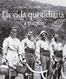 La vida quotidiana a pagès: 12 (Catalunya en blanc i negre)...