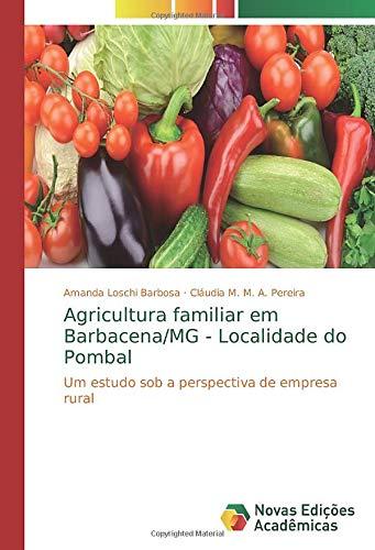 Agricultura familiar em Barbacena/MG - Localidade do Pombal: Um estudo sob a...