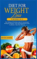 Diet for Weight Loss: 3 BOOKS IN 1: The Ultimate All In One Guide To Intermittent Fasting for Women + The Anti-Inflammatory Diet Cookbook+ Keto Diet After 50