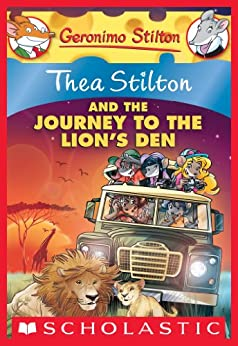Thea Stilton and the Journey to the Lion's Den (Thea Stilton Graphic Novels Book 17) by [Thea Stilton]