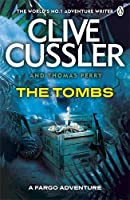 The Tombs: FARGO Adventures #4 by CLIVE CUSSLER(1905-07-06)