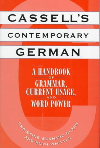 Cassell's Contemporary German: A Handbook of Grammar, Current Usage, and Word Power (English and German Edition)