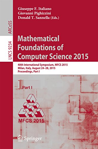 Mathematical Foundations of Computer Science 2015: 40th International Symposium, MFCS 2015, Milan, Italy, August 24-28, 2015, Proceedings, Part I (Lecture ... Science Book 9234) (English Edition)