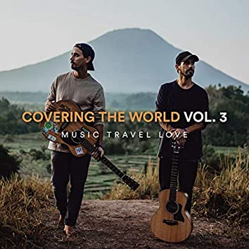 Covering the World, Vol. 3