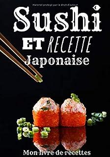Sushi et recette japonaise: Mon livre de recettes Sushi et r