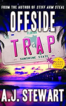 Offside Trap (Miami Jones Florida Mystery Book 2) by [A.J. Stewart]