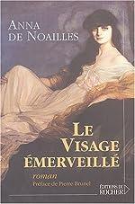 Le Visage émerveillé d'Anna de Noailles