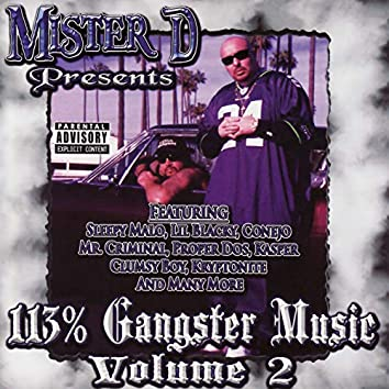 Mister D Presents : 113% Gangster Music Volume 2