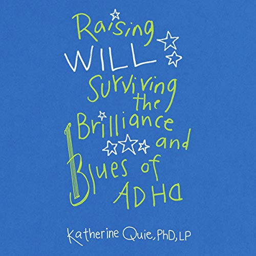 Raising Will: Surviving the Brilliance and Blues of ADHD audiobook cover art