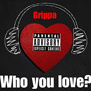 Who You Love?