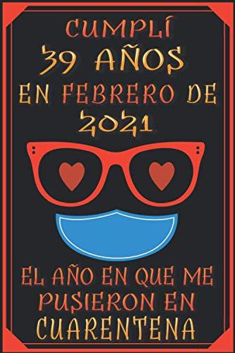 Cumplí 39 Años En febrero De 2021, El Año En Que Me Pusieron En Cuarentena: 39 años cumpleaños regalos originales cuaderno de notas