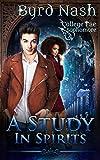 A Study in Spirits: A College Fae magic series #2