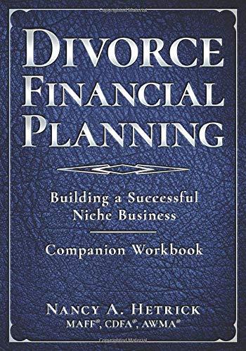 Divorce Financial Planning: Building a Successful Business Niche - Companion Workbook