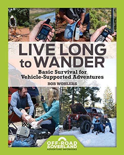 Live Long to Wander: Basic Survival for Vehicle-Supported Adventures