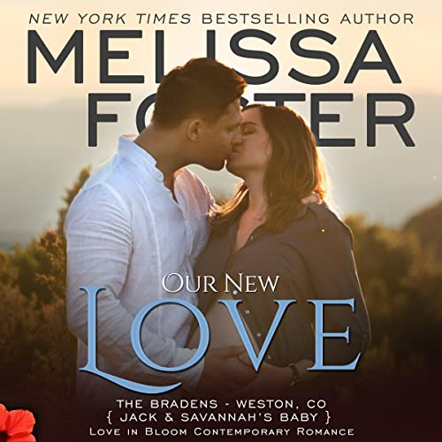 Our New Love: Jack & Savannah's Baby (Love in Bloom: The Bradens, Book 8)