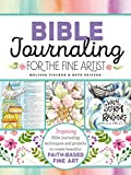 Fischer, M: Bible Journaling for the Fine Artist: Inspiring Bible Journaling Techniques and Projects to Create Beautiful Faith-Based Fine Art - Melissa Fischer