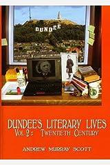 Dundee's Literary Lives: v.2: Twentieth Century: Vol 2 Paperback