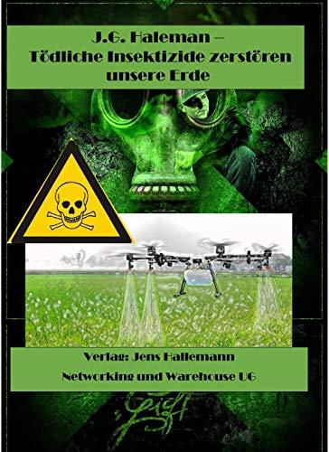 Tödliche Insektizide zerstören unsere Erde: Science Fiction Thriller: Das Leben eines Mannes in der verseuchten Welt des 22. Jahrhunderts