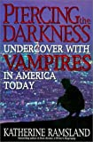 Image of Piercing the Darkness: Undercover with Vampires in America Today