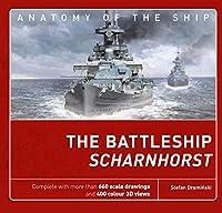 The Battleship Scharnhorst (Anatomy of the Ship)