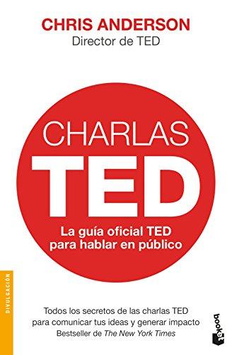 Charlas TED: La guía oficial TED para hablar en público (Divulgación)