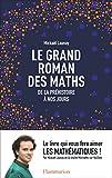 Le grand roman des maths. De la préhistoire à nos jours - Format Kindle - 6,99 €