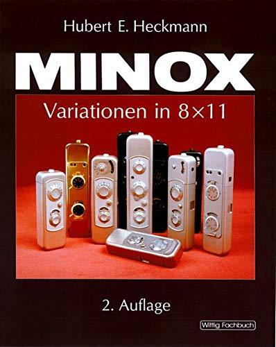Minox: Variationen in 8x11. Ein Handbuch für Sammler und Anwender. 2. Auflage.