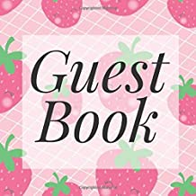 Guest Book: Kawaii Strawberries Fruit - Signing Guestbook Gift Log Photo Space Book for Birthday Party Celebration Anniversary Baby Bridal Shower ... Keepsake to Write Special Memories In