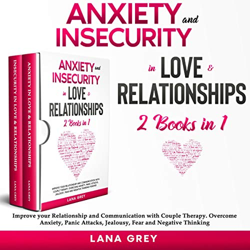 Anxiety and Insecurity in Love & Relationships: 2 Books in 1 cover art