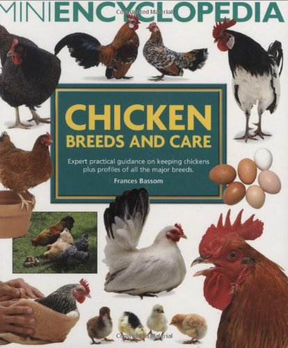 Bassom, F: Mini Encyclopedia of Chicken Breeds and Care