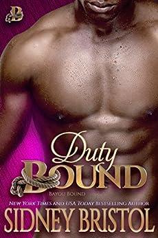 Duty Bound (Bayou Bound Book 2) by [Sidney Bristol]