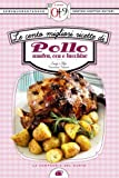 le cento migliori ricette di pollo, anatra, oca e tacchino (enewton zeroquarantanove)