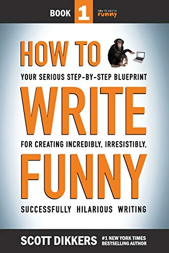 How to Write Funny: Step-By-Step Blueprint