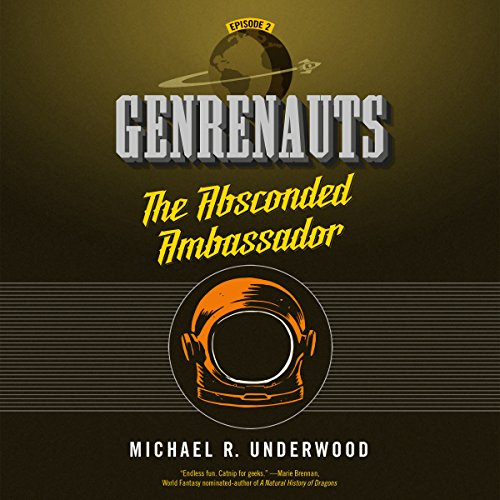 The Absconded Ambassador     Genrenauts, Episode 2              By:                                                                                                                                 Michael R. Underwood                               Narrated by:                                                                                                                                 Mary Robinette Kowal                      Length: 3 hrs and 27 mins     22 ratings     Overall 4.3