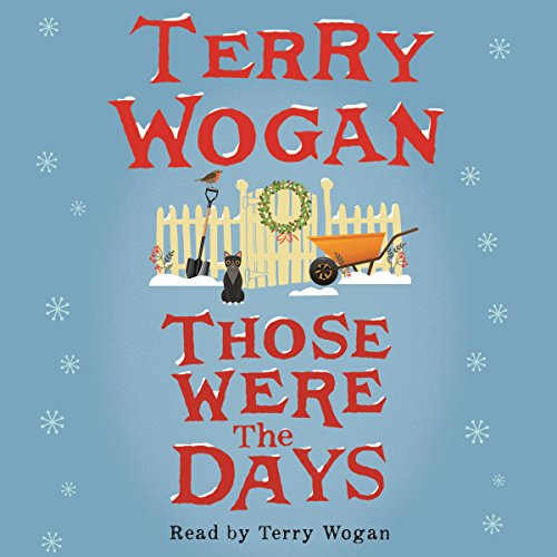 Those Were the Days                   De :                                                                                                                                 Terry Wogan                               Lu par :                                                                                                                                 Terry Wogan                      Durée : 2 h et 22 min     Pas de notations     Global 0,0