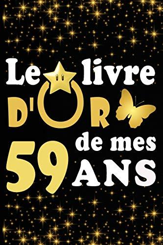 Le Livre d'Or de mes 59 ans: cadeau pour femme/ cadeau pour homme/ cadeau pour ami/ cadeau pour amie/ cadeau anniversaire 59 ans/cadeau Anniversaire ... pour ami/ cadeau Anniversaire pour amie