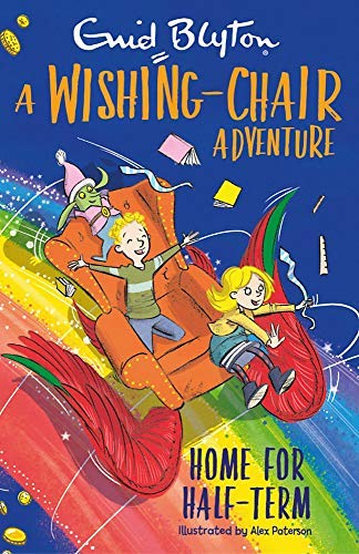 A Wishing-Chair Adventure: Home for Half-Term: Colour Short Stories (The Wishing-Chair Book 10) (English Edition)