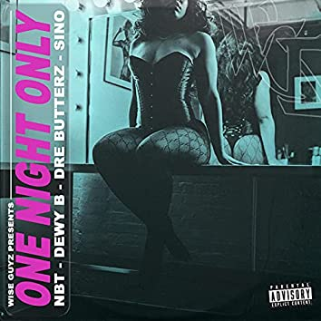 One Night Only (feat. Dre Butterz & Sino)