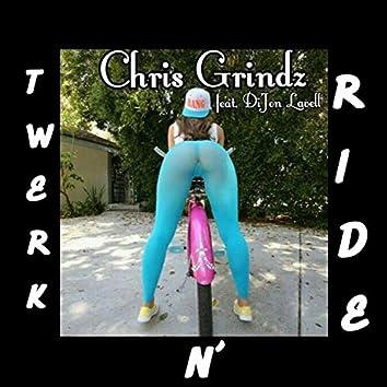 Twerk N Ride (feat. Di'jon Lavell)