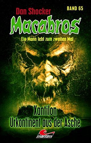 Dan Shocker's Macabros 65 – Xantilon, Urkontinent aus der Asche (3. Teil des Kh'or-Shan-Zyklus)
