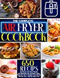 The Complete Air Fryer Cookbook: 650 Effortless Air Fryer Recipes for Beginners and Advanced Users. Discover How to Change your Eating Routine with a ... Meal Plan (Air Fryer Cookbook for Beginners)