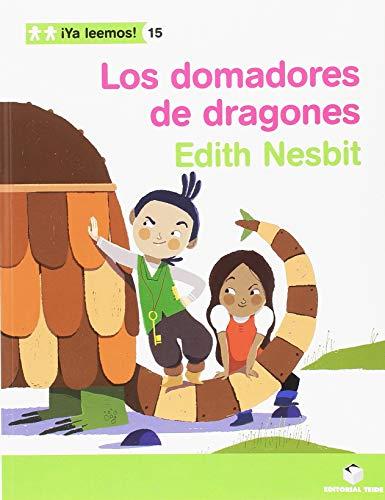 ¡Ya leemos! 015 - Los domadores de dragones -Edith Nesbit- - 9788430766499