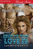 Show Me What Love Is [Leon Valley 2] (Siren Publishing Menage Amour)
